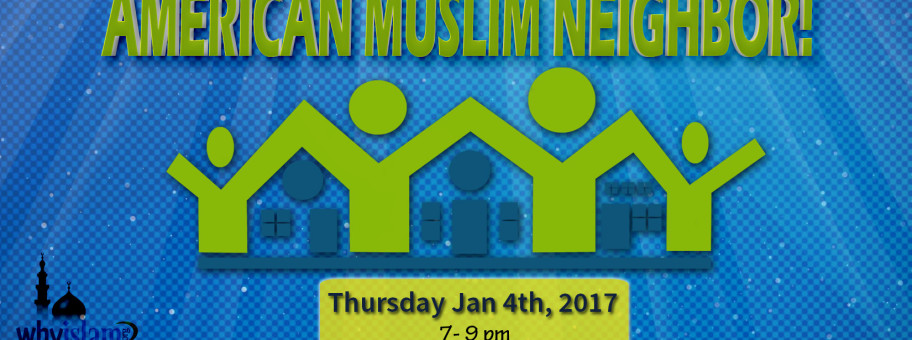 Open House Meet your Muslim Neighbore Jan 2018